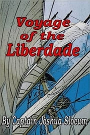 Voyage Of The Liberdade ebook by Captain Joshua Slocum