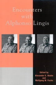 Encounters with Alphonso Lingis ebook by Alexander E. Hooke, Wolfgang W. Fuchs