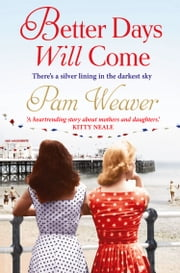 Better Days will Come ebook by Pam Weaver