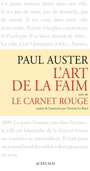 L'art de la faim suivi de Le Carnet rouge ebook by Paul Auster