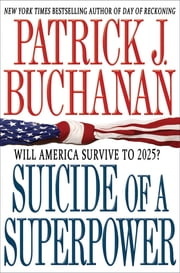 Suicide of a Superpower - Will America Survive to 2025? ebook by Kobo.Web.Store.Products.Fields.ContributorFieldViewModel