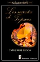 Los secretos de topacio (Joyas de la nobleza 2) ebooks by Catherine Brook