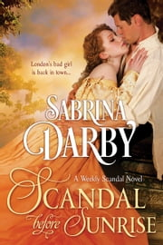 Scandal Before Sunrise - Book 1 of The Weekly Scandal ebook by Sabrina Darby