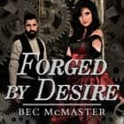 Forged by Desire audiobook by Bec McMaster