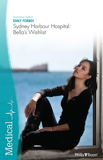 Sydney Harbour Hospital - Bella's Wishlist ebook by Emily Forbes