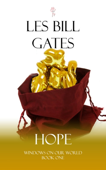 Windows On Our World:Hope ebook by Les Bill Gates