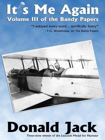 It's Me Again - Volume III of The Bandy Papers ebook by Donald Jack
