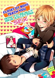 (Yaoi) Closet DT Boys Teach You: How to Really Have Exciting Sex Vol.1 ebook by Miyoko Matsumoto, Dan Luffey