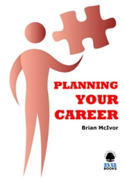 Planning Your Career ebook by Brian McIvor