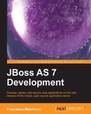 JBoss AS 7 Development ebook by Francesco Marchioni