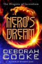 Nero's Dream ebook by Deborah Cooke