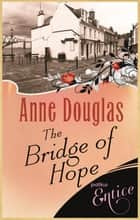Bridge Of Hope ebook by Anne Douglas