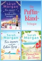 Die Puffin-Island-Trilogie ebook by Sarah Morgan
