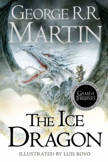The Ice Dragon ebook by George R.R. Martin