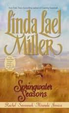 Springwater Seasons ebook by Linda Lael Miller