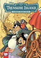 Disney Treasure Island, Starring Mickey Mouse (Graphic Novel) ebook by Disney, Teresa Radice, Stefano Turconi