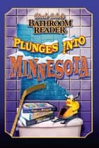 Uncle John's Bathroom Reader Plunges into Minnesota ebook by Bathroom Readers' Hysterical Society