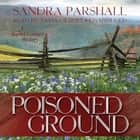 Poisoned Ground - A Rachel Goddard Mystery audiobook by Sandra Parshall, Poisoned Pen Press