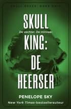 Skull King: De heerser - Skull, #3 ebook by Penelope Sky