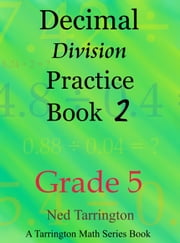 Decimal Division Practice Book 2, Grade 5 ebook by Ned Tarrington