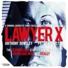 Lawyer X audiobook by Anthony Dowsley, Patrick Carlyon
