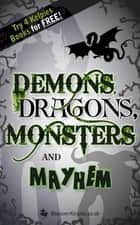 Demons, Dragons, Monsters and Mayhem ebook by Lari Don