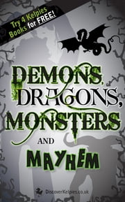 Demons, Dragons, Monsters and Mayhem ebook by Lari Don,Roy Gill,Daniela Sacerdoti,Alette Willis