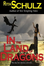 In The Land of Dragons ebook by Rita Schulz