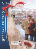 The Bachelor's Christmas Bride ebook by Victoria Pade