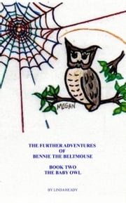 The Further Adventures of Bennie the BeltMouse Book Two ebook by Linda Heady