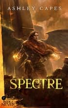 Spectre - The Book of Never, #7 ebook by Ashley Capes