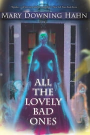 All the Lovely Bad Ones ebook by Mary Downing Hahn
