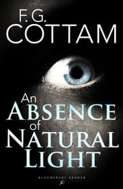 An Absence of Natural Light ebook by F. G. Cottam