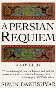 A Persian Requiem ebook by Simin Daneshvar,Roxane Zand