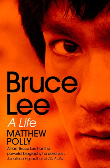 Bruce Lee - A Life ebook by Matthew Polly