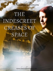 The indescreet creases of space, or how to wander through time ebook by Ricardo Tronconi