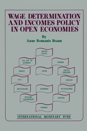 Wage Determination and Incomes Policy in Open Economies ebook by Anne  Ms. Braun