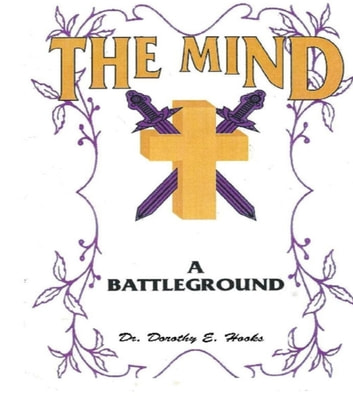 The Mind A Battleground ebook by Dr. Dorothy E. Hooks