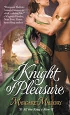 Knight of Pleasure ebook by Margaret Mallory