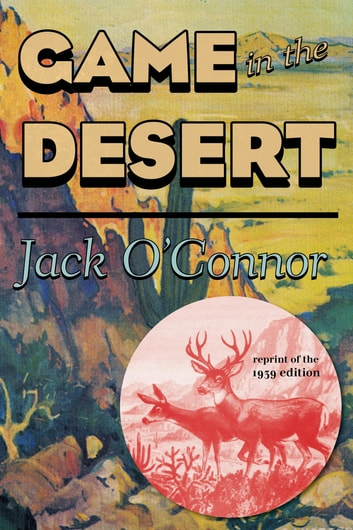 Game in the Desert ebook by Jack O'Connor