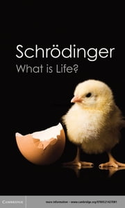 What is Life? - With Mind and Matter and Autobiographical Sketches ebook by Erwin Schrödinger, Roger Penrose