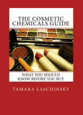 The Cosmetic Chemicals Guide ebook by Tamara Laschinsky