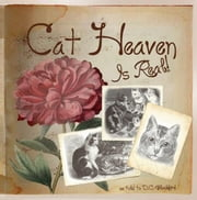 Cat Heaven Is Real ebook by D.C. Blackbird