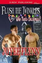 Flush the Twinkles ebook by Joyee Flynn
