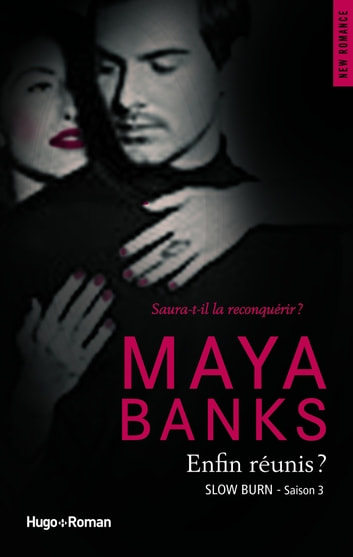 Slow Burn Saison 3 Enfin réunis ? ebook by Maya Banks