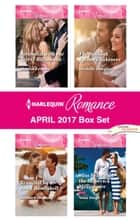 Harlequin Romance April 2017 Box Set - An Anthology ebook by Marion Lennox, Barbara Hannay, Michelle Douglas,...