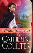 Wizard's Daughter - Bride Series ebook by Catherine Coulter