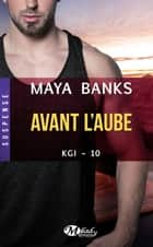 Avant l'aube - KGI, T10 ebook by Barbara Versini, Maya Banks