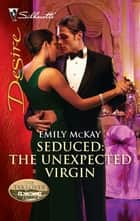 Seduced: The Unexpected Virgin ebook by Emily McKay, Catherine Mann