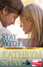 Stay With Me ebook by Kathryn Shay